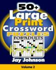 50+ Large Print Crossword Puzzles for Adults-Revised Edition: The Unique Brain Games Crossword Puzzles in Large Print with Today's Contemporary Words Cover Image