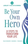Be Your Own Hero: 8 Steps to Transform Your Life Cover Image