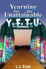 Yearning for the Unattainable: Y. F. T. U. Cover Image