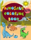 Dinosaur Coloring Book for Kids Ages 3-8: Amazing Coloring Book With Fun Dinosaurs For Kids, Great Gift For Boys & Girls! Cover Image