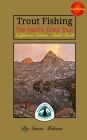Trout Fishing the Pacific Crest Trail Cover Image