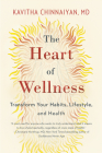 The Heart of Wellness: Transform Your Habits, Lifestyle, and Health Cover Image