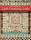 The Ultimate Quilt Finishing Guide: Batting, Backing, Binding & 100+ Borders Cover Image