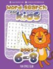 Word Search for Kids Ages 6-8: Word Search Puzzles for Kids Activity Books Ages 6-8 Grade Level 1 - 3 Cover Image