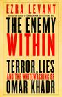 The Enemy Within: Terror, Lies, and the Whitewashing of Omar Khadr Cover Image