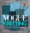 Vogue(r) Knitting the Ultimate Stitch Dictionary Cover Image