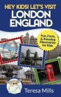 Hey Kids! Let's Visit London England: Fun, Facts and Amazing Discoveries for Kids Cover Image