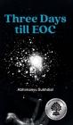 Three Days till EOC: A novella Cover Image