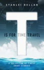 T Is for Time Travel: A collection of timely short stories Cover Image