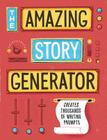 The Amazing Story Generator: Creates Thousands of Writing Prompts Cover Image