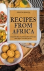 Recipes from Africa: Enjoy The Best Traditional African Recipes With Vegan and Meat Dishes Cover Image