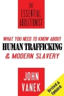 The Essential Abolitionist: What You Need to Know About Human Trafficking & Modern Slavery Cover Image