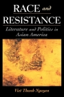 Race and Resistance: Literature and Politics in Asian America Cover Image