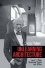 Unlearning Architecture: Louis I. Kahn Graduate Studio and Office Cover Image