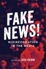 Fake News!: Misinformation in the Media (Media and Public Affairs) Cover Image