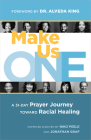Make Us One: A 31-Day Prayer Journey Toward Racial Healing Cover Image