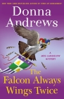 The Falcon Always Wings Twice: A Meg Langslow Mystery (Meg Langslow Mysteries #27) Cover Image