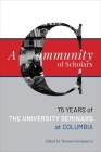 A Community of Scholars: Seventy-Five Years of the University Seminars at Columbia Cover Image
