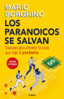Los Paranoicos Se Salvan: Consejos Para Afrontar La Crisis Que Trajo La Pandemia / Those That Are Paranoid Will Be Saved: Tips for Coping with the Cri Cover Image