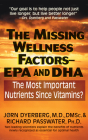 The Missing Wellness Factors: EPA and Dha: The Most Important Nutrients Since Vitamins? Cover Image