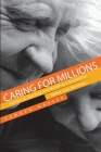 Caring for Millions: Secrets to Starting and Building a Successful Home Care Business Cover Image