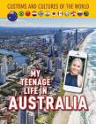 My Teenage Life in Australia (Custom and Cultures of the World #12) Cover Image