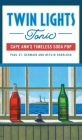 Twin Lights Tonic: Cape Ann's Timeless Soda Pop (American Palate) Cover Image