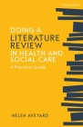 Doing a Literature Review in Health and Social Care: A practical guide, Fourth Edition Cover Image
