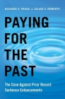 Paying for the Past: The Case Against Prior Record Sentence Enhancements Cover Image