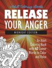 Release Your Anger: Midnight Edition: An Adult Coloring Book with 40 Swear Words to Color and Relax Cover Image