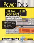 Power Tools Software for Loop Music: Essential Desktop Production Techniques Cover Image