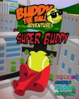 Buddy the Ball Adventures Volume Four: Super Buddy Cover Image