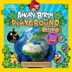 Angry Birds Playground: Atlas: A Global Geography Adventure Cover Image