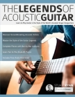 The Legends of Acoustic Guitar: Learn to play guitar in the style of the world's greatest singer-songwriters Cover Image