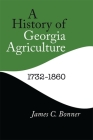 A History of Georgia Agriculture, 1732-1860 Cover Image
