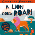 A Lion Goes Roar! (Creature Features) Cover Image