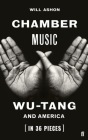 Chamber Music: Wu-Tang and America (in 36 Pieces) Cover Image