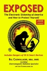 Exposed: The Electronic Sickening of America and How to Protect Yourself - Includes Dangers of 5G & Smart Devices Cover Image