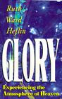 Glory: Experiencing the Atmosphere of Heaven Cover Image