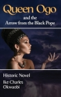 Queen Ogo and the Arrow from the Black Pope Cover Image