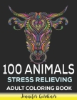 100 Animals Stress Relieving Adult Coloring Book: 100 Animals Mandala Coloring Book - Animals with Patterns Coloring Books - Coloring Book For Adults Cover Image