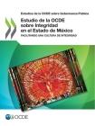 Estudios de la Ocde Sobre Gobernanza Pública Estudio de la Ocde Sobre Integridad En El Estado de México Facilitando Una Cultura de Integridad Cover Image