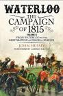 Waterloo: The Campaign of 1815. Volume II: From Waterloo to the Restoration of Peace in Europe Cover Image