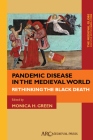 Pandemic Disease in the Medieval World: Rethinking the Black Death Cover Image