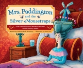 Mrs. Paddington and the Silver Mousetraps: A Hair-Raising History of Women's Hairstyles in 18th-Century London Cover Image