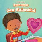 Feliz Dia de San Valentin! (Happy Valentine's Day!) (Celebraciones (Celebrations)) Cover Image