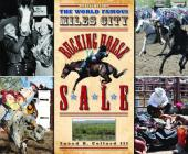 The World Famous Miles City Bucking Horse Sale Cover Image