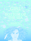Girl at the Bottom of the Sea Cover Image