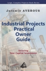 Industrial Projects Practical Owner Guide: Securing your Capital Investment Cover Image