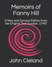 Memoirs of Fanny Hill: A New and Genuine Edition from the Original Text (London, 1749) Cover Image